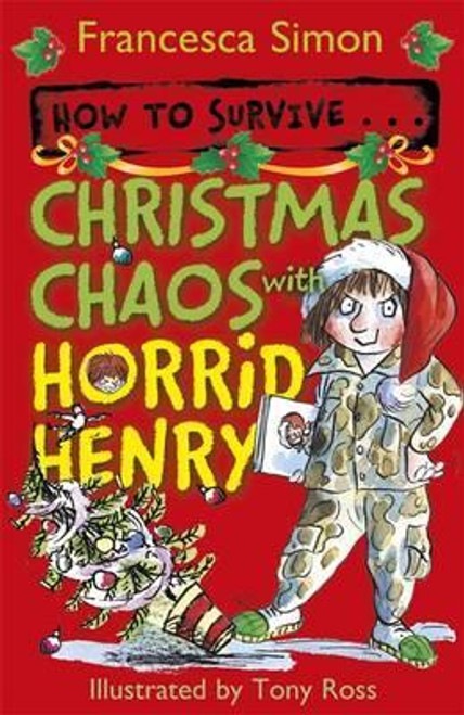 Simon, Francesca / How to Survive . . . Christmas Chaos with Horrid Henry