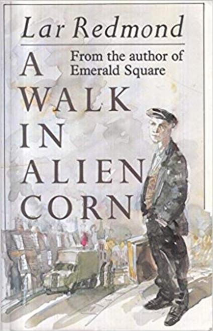 Redmond, Lar / A Walk in Alien Corn