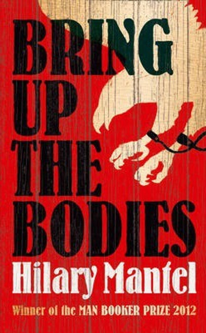 Mantel, Hilary / Bring up the Bodies