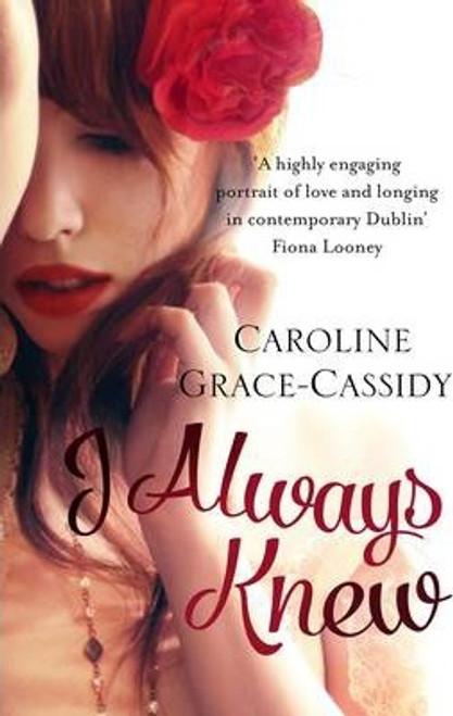 Grace-Cassidy, Caroline / I Always Knew