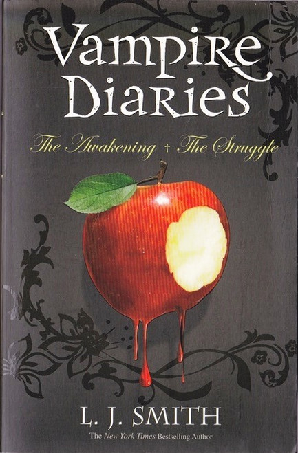 Smith, L.J. / Vampire Diaries: The Awakening & The Struggle