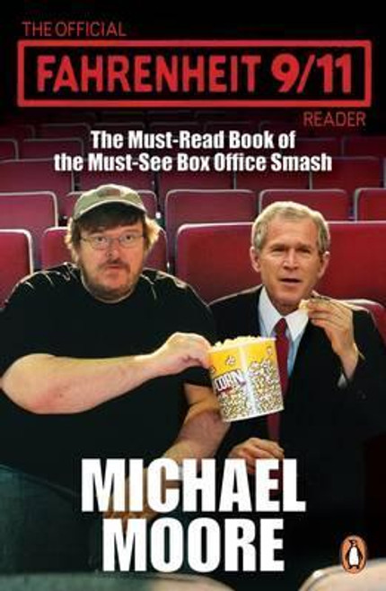 Moore, Michael / The Official Fahrenheit 9-11 Reader