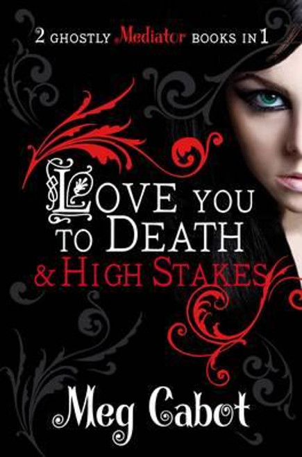 Cabot, Meg / The Mediator: Love You to Death and High Stakes