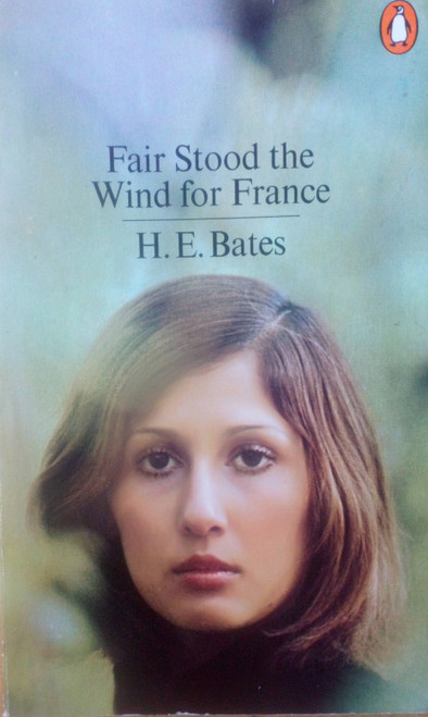 Bates, H.E - Fair Stood the Wind for France - Vintage Penguin PB 1979 - WW2 Novel