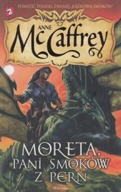 McCaffrey, Anne - Moreta , Pani Smokow z Pern - PB - Polish Edition
