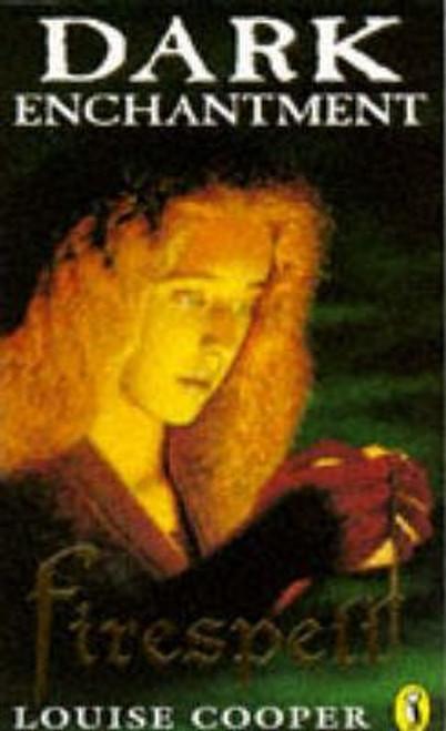 Cooper, Louise / Dark Enchantment: Firespell