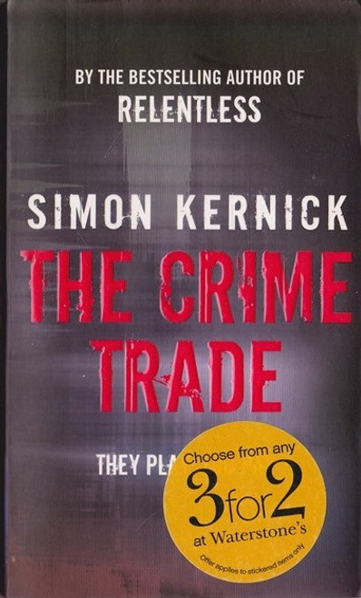 Kernick, Simon / The Crime Trade
