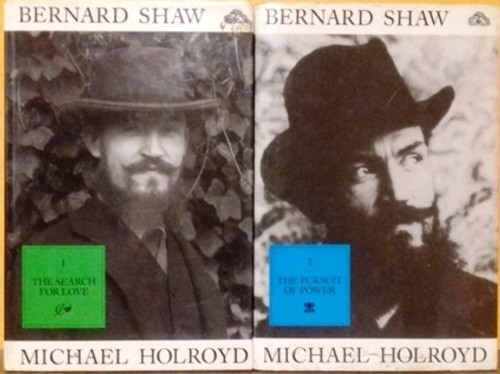 Michael Holroyd : Bernard Shaw (2 Book Set) Biography - The Search for Love & The Pursuit of Power