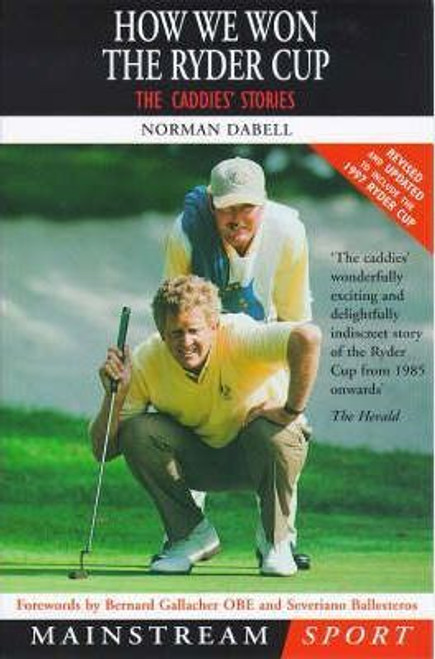 Dabell, Norman / How We Won the Ryder Cup : The Caddies' Stories