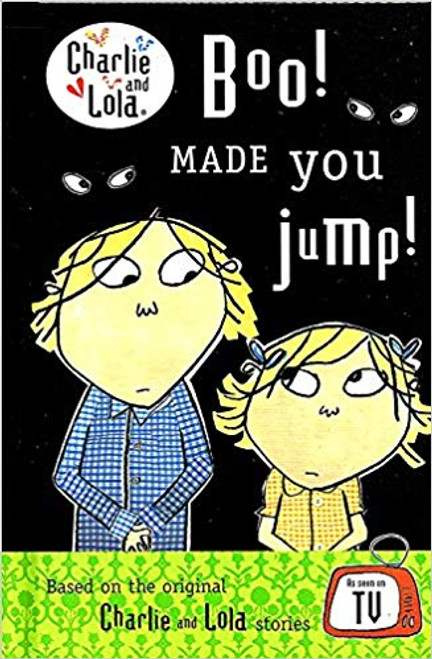 Charlie and Lola: Boo! Made You Jump