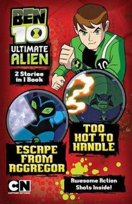 Ben 10: Escape from Aggregor / Too Hot to Handle