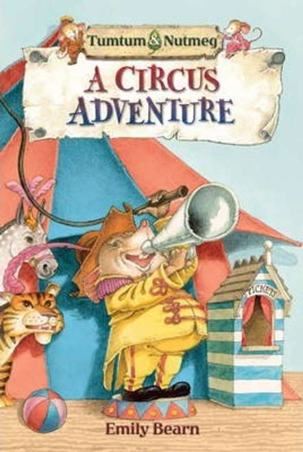 Bearn, Emily / Tumtum and Nutmeg: A Circus Adventure