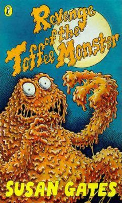 Gates, Susan / Revenge of the Toffee Monster