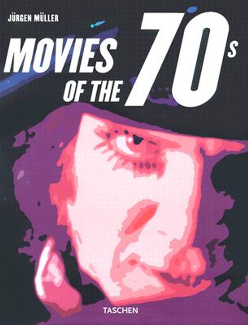 Muller, Jurgen - Movies of the 70's - PB Illustrated Film Guide Taschen