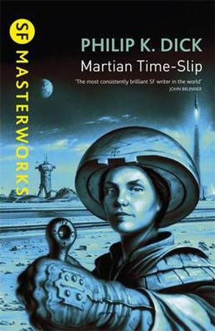 Dick, Philip K - Martian Time Slip - Gollancz SF Masterworks- BRAND NEW