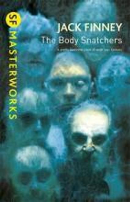 Finney, Jack - The Body Snatchers - Gollancz SF Masterworks - PB Brand NEW