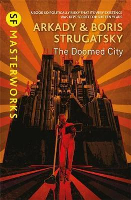 Strugatsky, Arkady & Boris - The Doomed City - Gollancz SF Masterworks - BRAND NEW