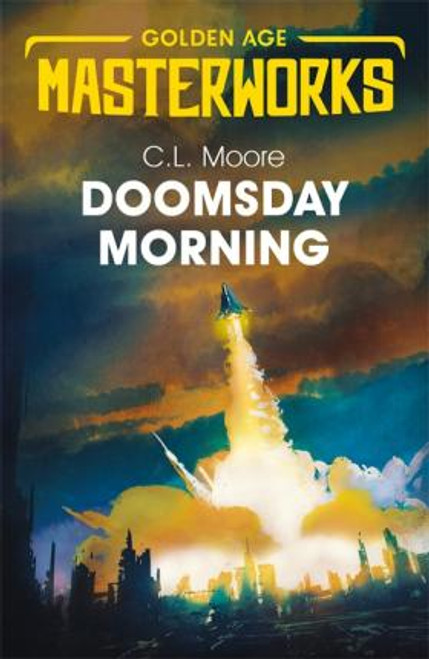 Moore, C.L - Doomsday Morning - Gollancz Golden Age SF Masterworks - BRAND NEW