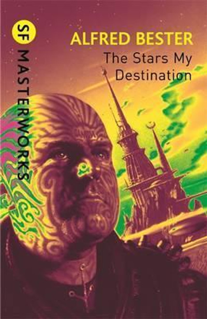 Bester, Alfred - The Stars My Destination ( Tiger, Tiger) - Gollancz SF Masterworks - BRAND NEW