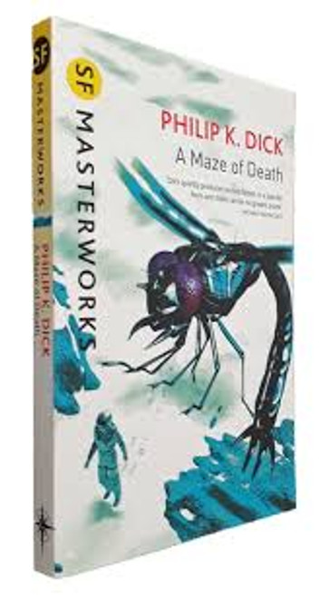 Dick, Philip K - A Maze of Death - Gollancz SF Masterworks - BRAND NEW