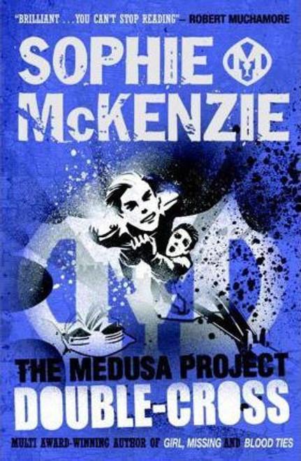 McKenzie, Sophie / The Medusa Project: Double-Cross