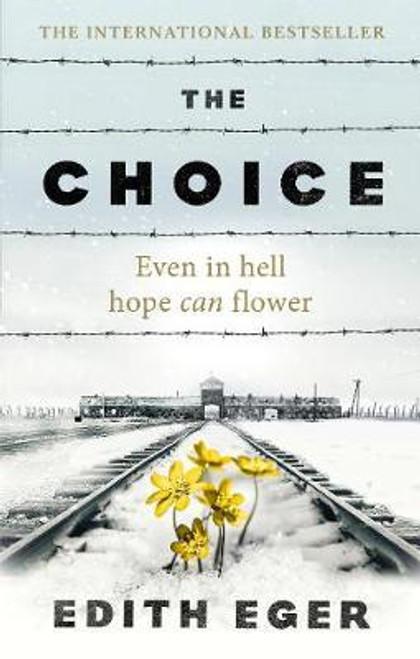 Eger, Edith / The Choice