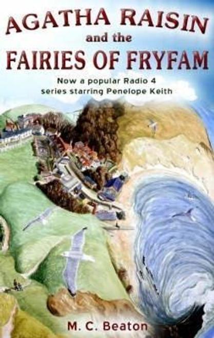 Beaton, M.C. / Agatha Raisin and the Fairies of Fryfam