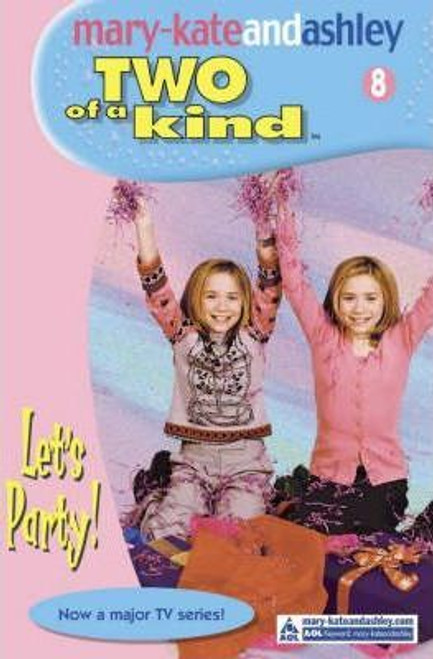 Mary-Kate and Ashley / Two of a kind: Let's Party