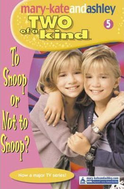 Mary-Kate and Ashley / Two of a kind: To Snoop Or Not To Snoop