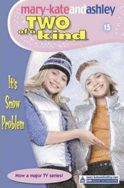Mary-Kate and Ashley / Two of a kind: It's Snow Problem