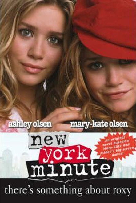 Mary-Kate and Ashley / Two of a kind: There's Something About Roxy