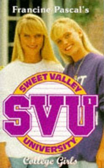 Pascal, Francine / Sweet Valley University: College Girls