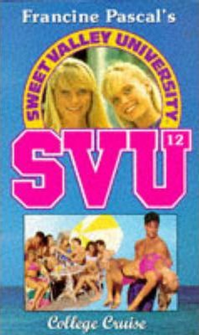 Pascal, Francine / Sweet Valley University: College Cruise