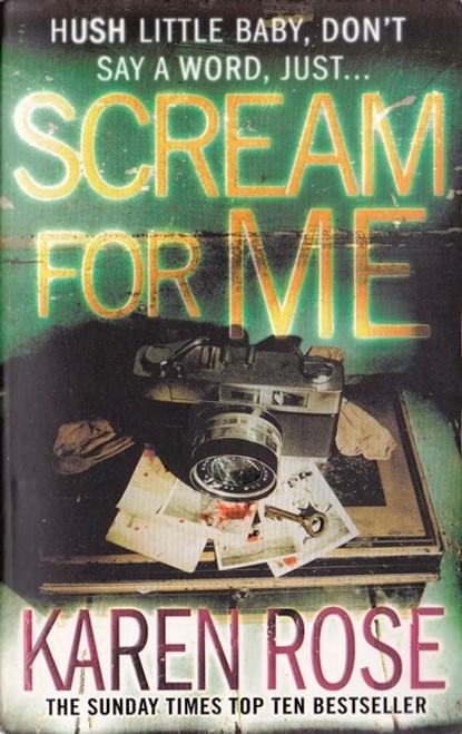 Rose, Karen / Scream for me