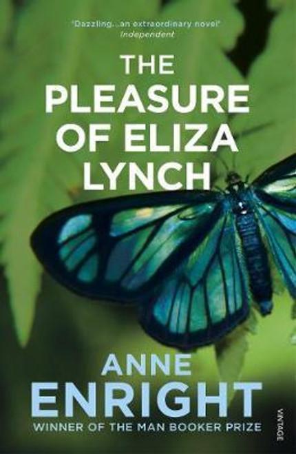 Enright, Anne / The Pleasure Of Eliza Lynch