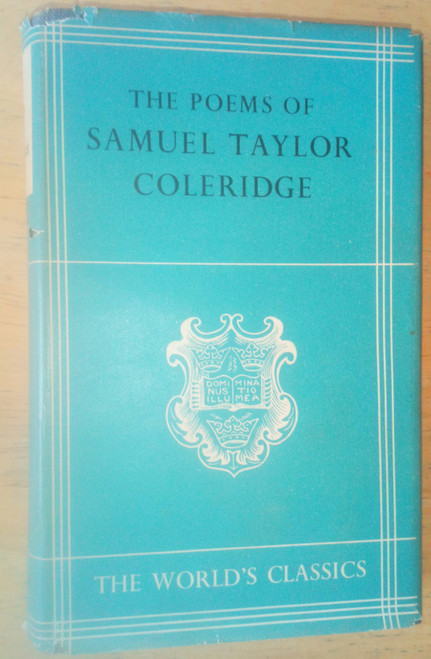 The Poems of Samuel Taylor Coleridge - Oxford World Classics Edition HB 1951