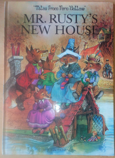 Patience, John - Mr Rusty's New House : Tales from Fern Hollow - HB 1st Ed 1989