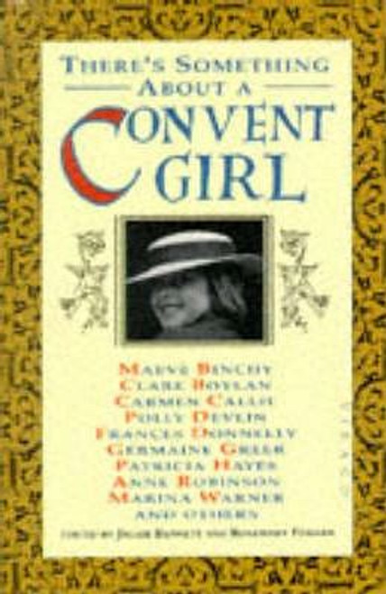 Binchy, Maeve / There's Something About a Convent Girl