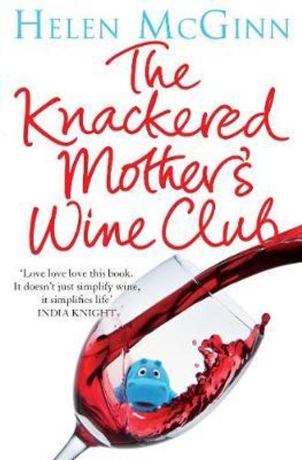 McGinn, Helen / The Knackered Mother's Wine Club