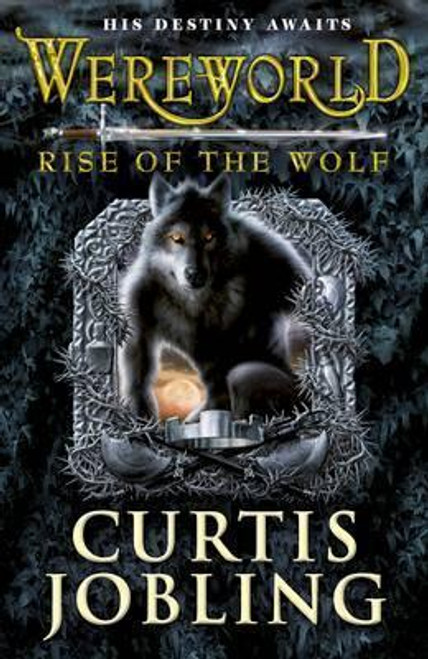 Jobling, Curtis / Wereworld: Rise of the Wolf