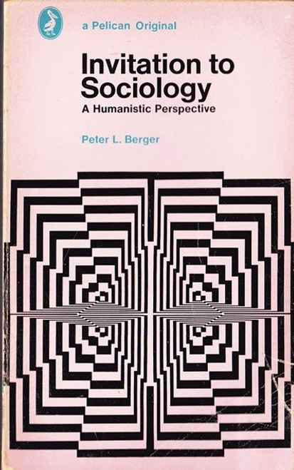 Berger, Peter L / Invitation to Sociology