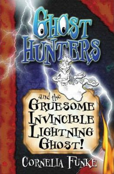 Funke, Cornella / Ghosthunters and the Gruesome Invincible Lightning Ghost!