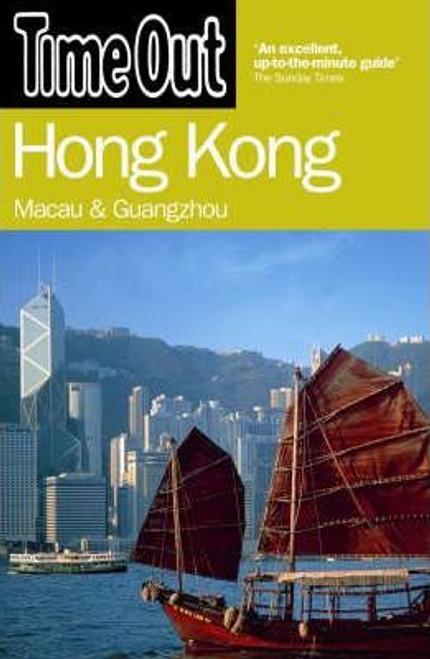 Time Out Hong Kong : Macau and Guangzhou