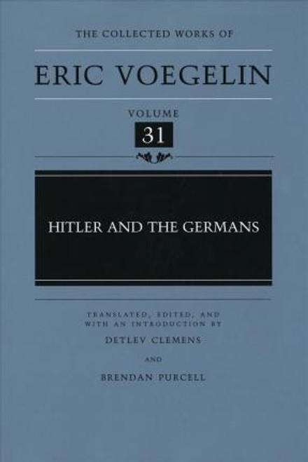 Voegelin, Eric / Hitler and the Germans (Large Hardback)