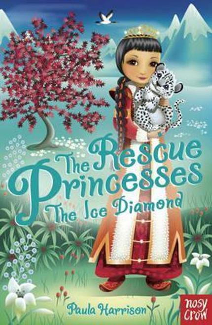 Harrison, Paula / The Rescue Princesses: The Ice Diamond
