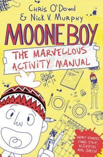 O'Dowd, Chris / Moone Boy: The Marvellous Activity Manual