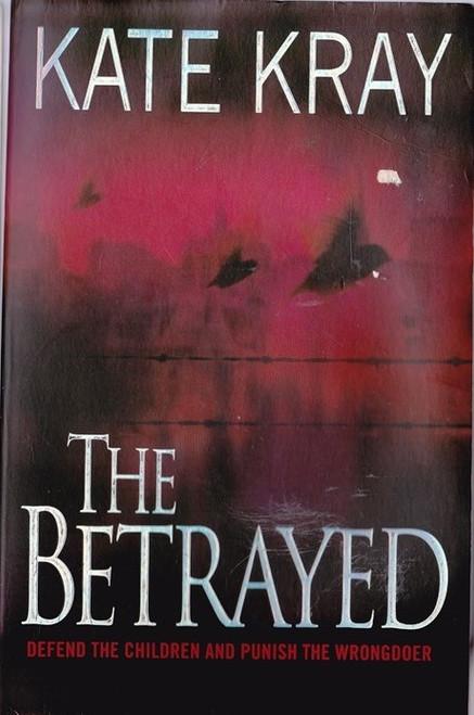 Kray, Kate / The Betrayed