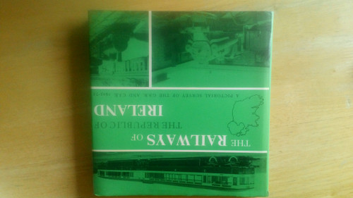 Baker, Michael H.C -SIGNED - The Railways of the Republic of Ireland : A Pictorial Survey of the GSR and CIE - 1925-75 HB