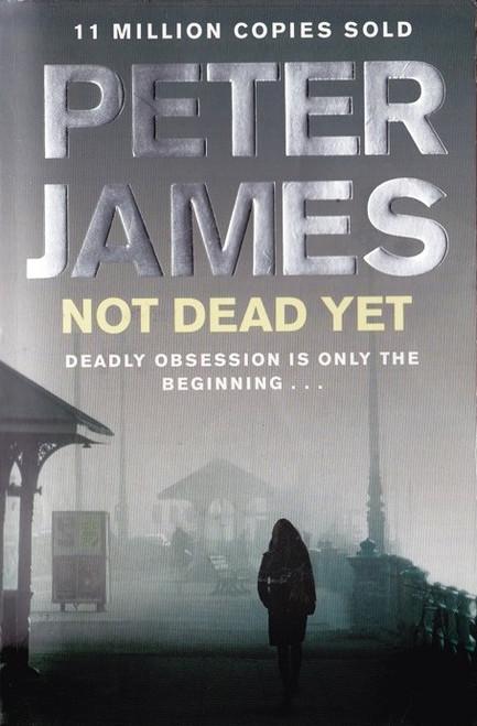 James, Peter / Not Dead Yet