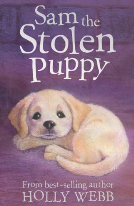 Webb, Holly / Sam the Stolen Puppy (Holly Webb Animal Stories Book